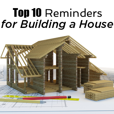 Ten most important things to consider when building a house